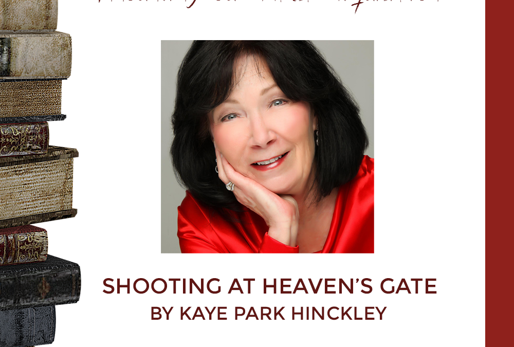 Announcing Our Latest Acquisition: Shooting At Heaven's Gate by Kaye Park Hinckley